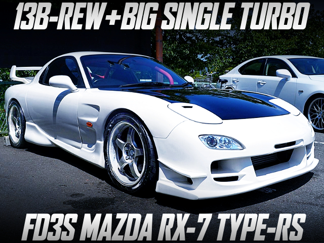 13B-REW With BIG SINGLE TURBO INTO FD3S RX-7 TYPE-RS.