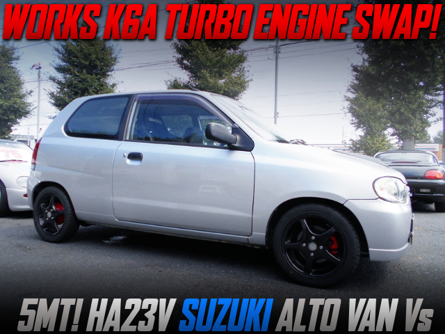 K6A TWINCAM IC TURBO ENGINE AND 5MT INTO HA23V ALTO VAN Vs.