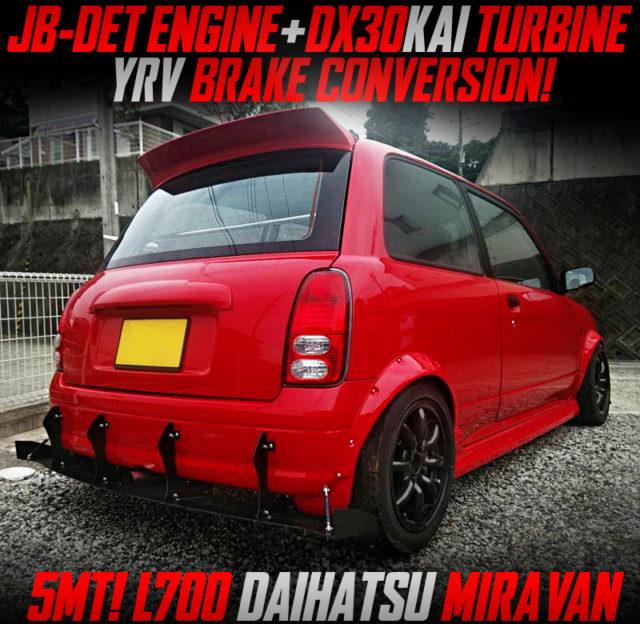 JB-DET With DX30KAI TURBINE AND 5MT INTO L700 MIRA VAN.