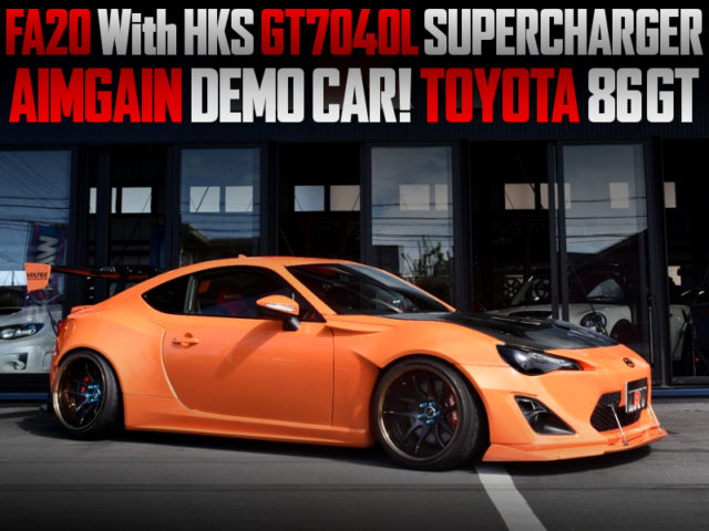 HKS GT7040L SUPERCHARGER AND WIDEBODY OF AIMGAIN DEMO CAR TOYOTA 86GT.