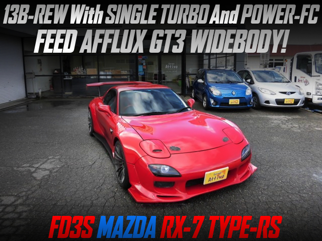 FEED AFFLUX GT3 WIDEBODY And SINGLE TURBO CONVERSION TO FD3S RX-7 TYPE-RS.