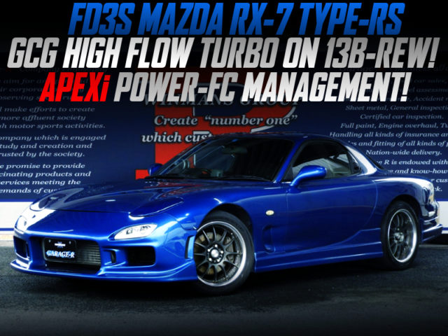 GCG HIGH FLOW TURBO AND POWER-FC INTO FD3S RX-7 TYPE-RS BLUE.