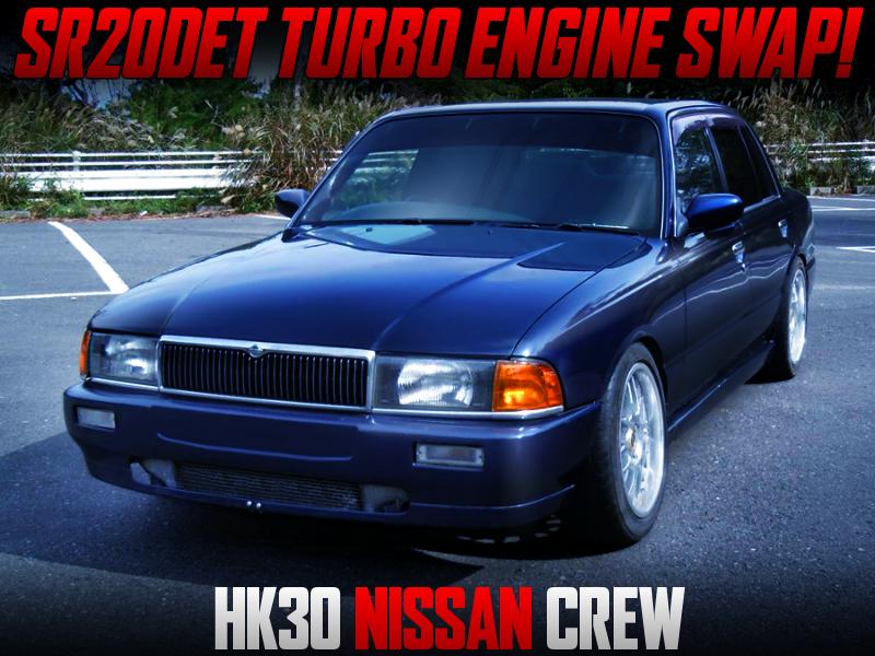 SR20DET SWAPPED HK30 NISSAN CREW.
