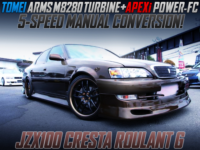 M8280 TURBO And 5MT CONVERSION OF JZX100 CRESTA ROULANT G.