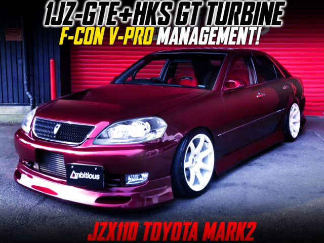 1JZ With HKS GT TURBOCHARGER And F-CON V-PRO INTO JZX110 MARK2 WINE-RED METALLIC.