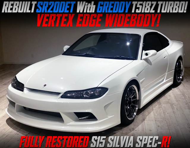 FULLY RESTRED S15 SILVIA SPEC-R WIDEBODY.