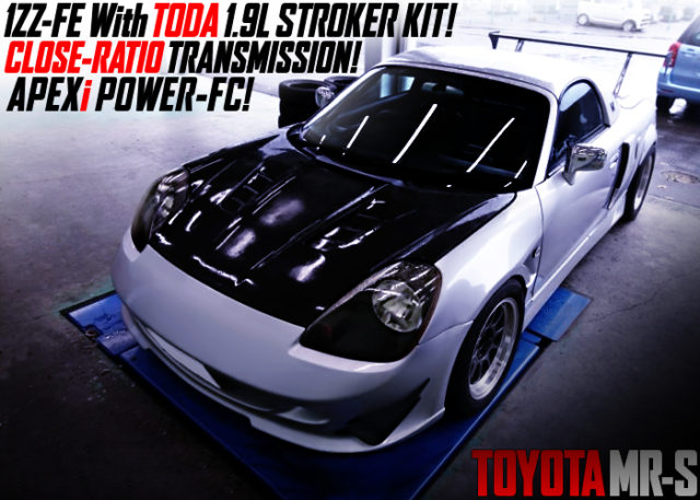 1ZZ With TODA 1.9L KIT And CLOSE-RATIO GEARBOX INTO ZZW30 MR-S.