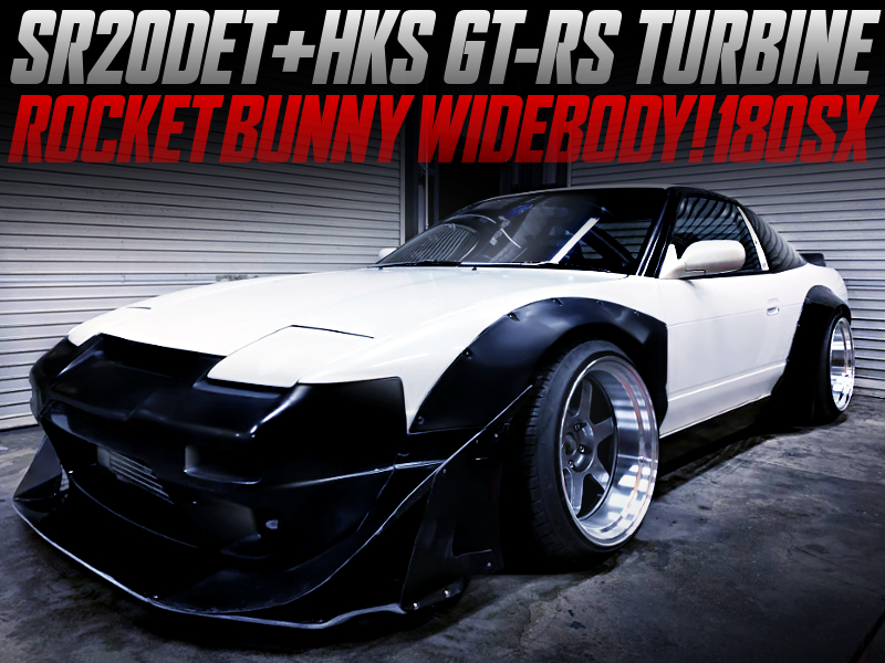 ROCKET BUNNY WIDEBODY And GT-RS TURBINE INTO 180SX.