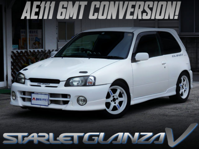 EP91 STARLET GLANZA V With 6MT CONVERSION.