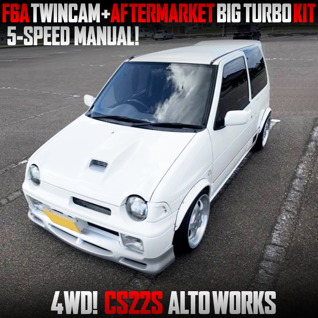 F6A TWINCAM With AFTERMARKET BIG TURBO KIT INTO CS22S ALTO WORKS.
