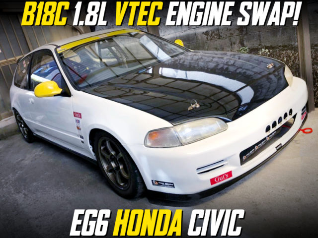 B18C VTEC SWAPPED EG6 CIVIC.