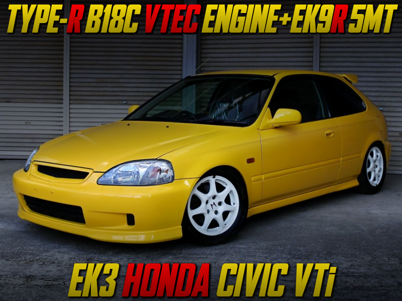 B18C VTEC ENGINE And EK9R 5MT SWAPPED EK3 CIVIC VTi.