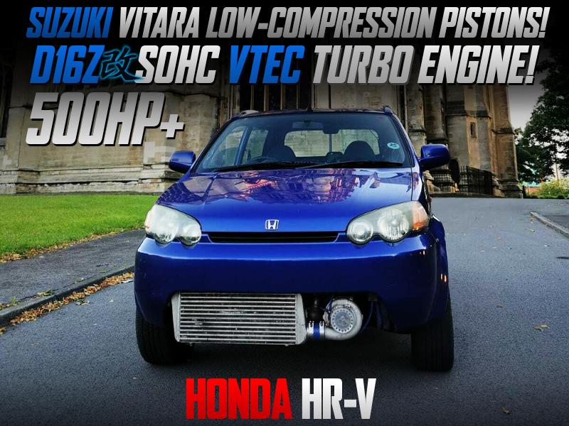 D16Z SOHC VTEC TURBO INTO HONDA HR-V TO 500HP OVER.