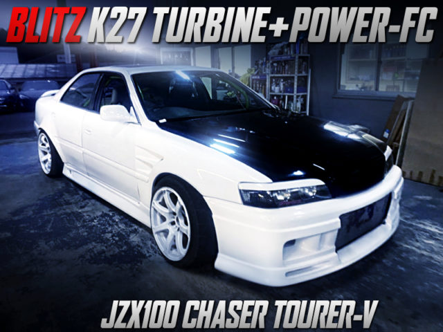 K27 TURBINE With POWER-FC INTO JZX100 CHASER TOURER-V WIDEBODY.