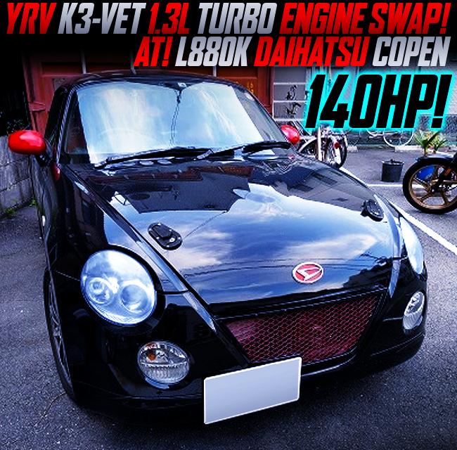 YRV K3-VET 1.3-liter TURBO ENGINE SWAPPED L880K COPEN TO BLACK.