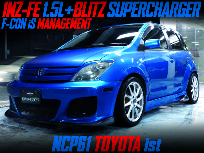 1NZ-FE with BLITZ SUPERCHARGER And F-CON iS INTO NCP61 Ist 1.5S.