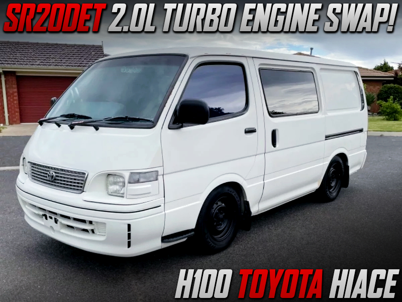 SR20DET TURBO ENGINE SWAPPED H100 HIACE.