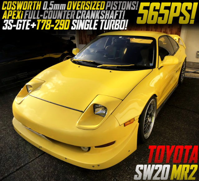 3S-GTE With T78-29D TURBO INTO SW20 MR2 to 565PS OVER.