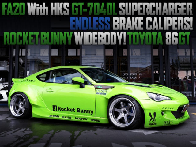 HKS SUPERCHARGER AND ROCKET BUNNY WIDEBODY OF TOYOTA 86GT.