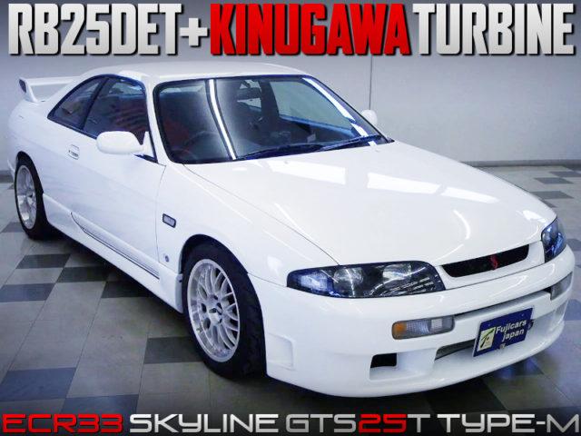 RB25DET with KINUGAWA TURBINE INTO ECR33 SKYLINE GTS25t TYPE-M.