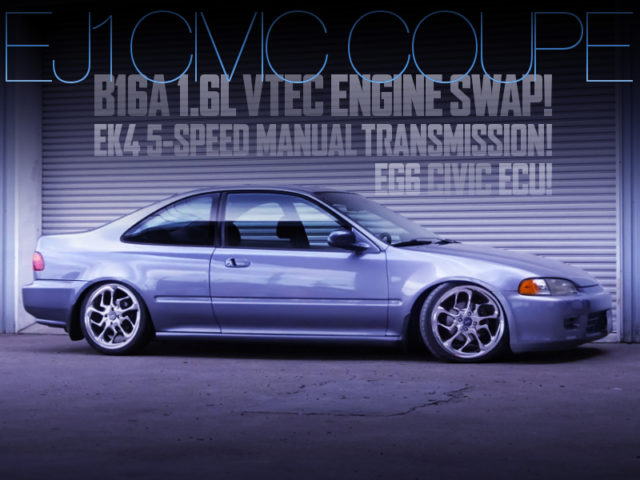 B16A VTEC SWAP With EK4 5MT and EG6 ECU INTO EJ1 CIVIC COUPE.