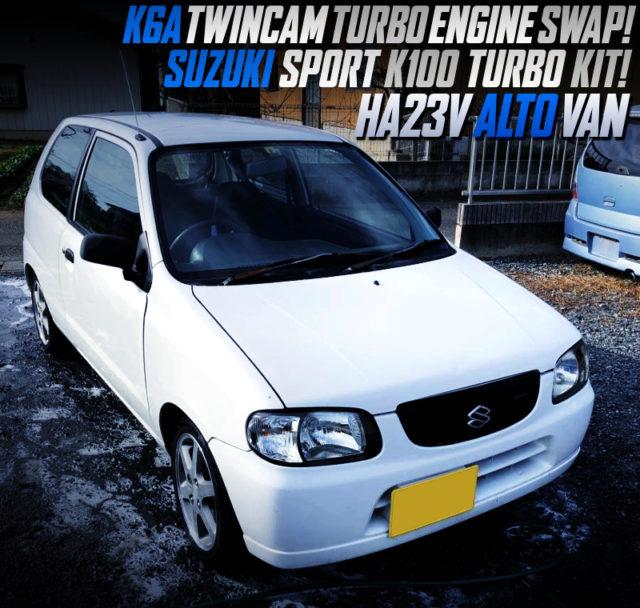 K6A TWINCAM TURBO with K100 TURBO KIT INTO HA23V ALTO VAN WHITE.