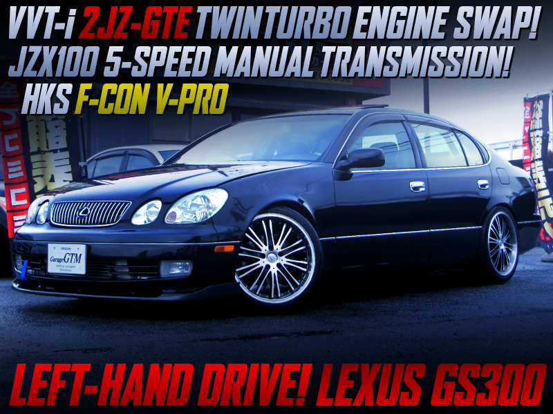 2JZ-GTE TWIN TURBO and 5MT SWAPPED JZS160 LEXUS GS300.