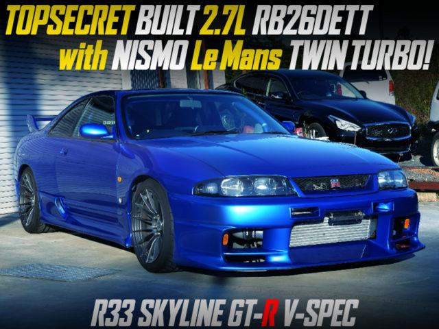 TOPSECRET BUILT 2.7L RB26 With Le mans TURBOS INTO R33 GT-R V-SPEC.