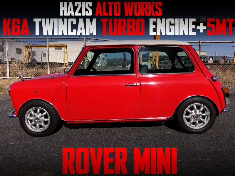 K6A TWINCAM TURBO and 5MT SWAPPED ROVER MINI.