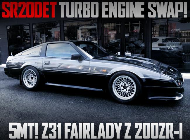 SR20DET TURBO ENGINE SWAP TO Z31 FAIRLADY Z 200ZR-1.