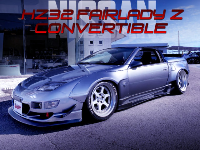 WIDEBODY AND AIR SUSPENSION OF HZ32 FAIRLADY-Z CONVERTIBLE.