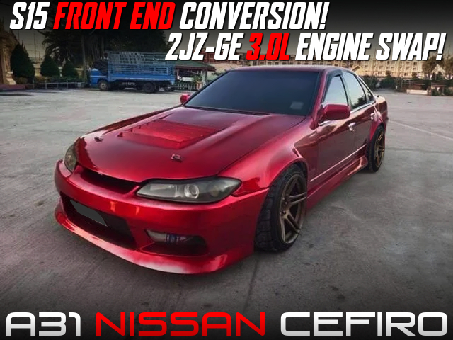 S15 FRONT END CONVERSION and 2JZ-GE SWAP of A31 CEFIRO.
