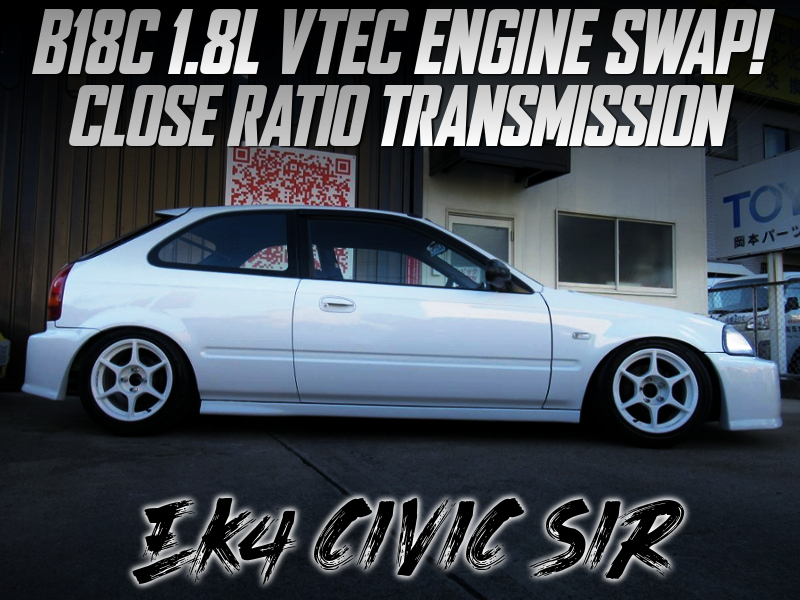 B18C VTEC SWAP and CLOSE RATIO GEARBOX into EK4 CIVIC.