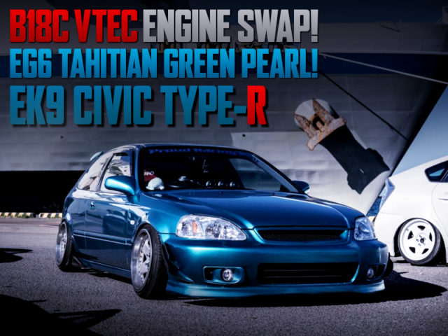 B18C VTEC ENGINE SWAPPED EK9 CIVIC TYPE-R.