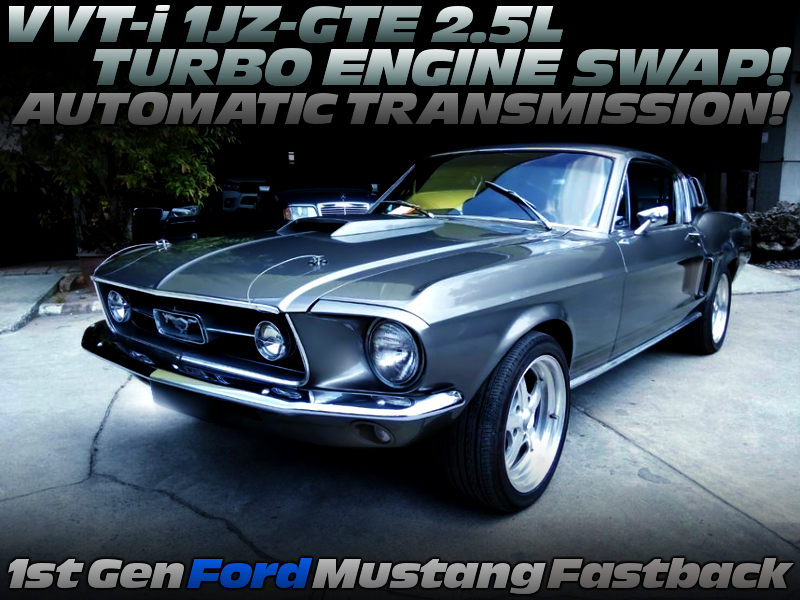 VVT-i 1JZ-GTE TURBO ENGINE SWAPPED 1st Gen Ford Mustang Fastback.