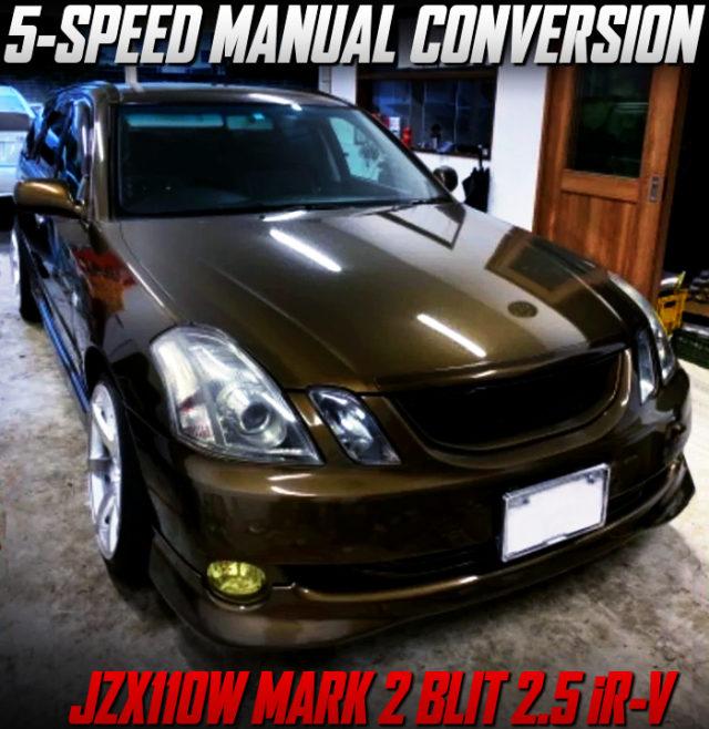 5MT CONVERSION of JZX110W MARK2 BLIT 2.5iR-V.