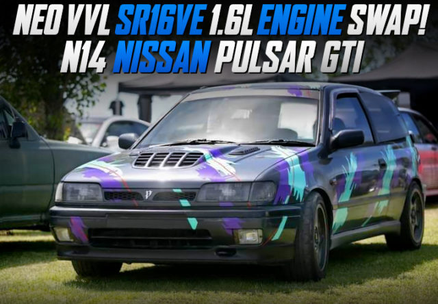NEO VVL SR16VE ENGINE SWAPPED N14 PULSAR HATCHBACK GTI.