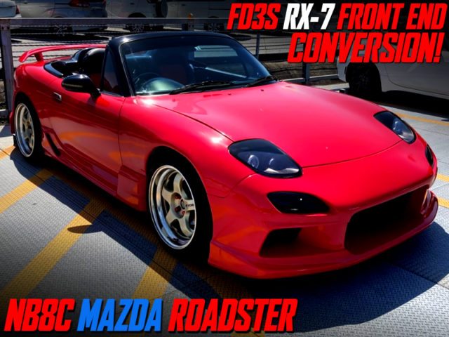 FD3S RX-7 FRONT END CONVERSION TO NB8C ROADSTER.