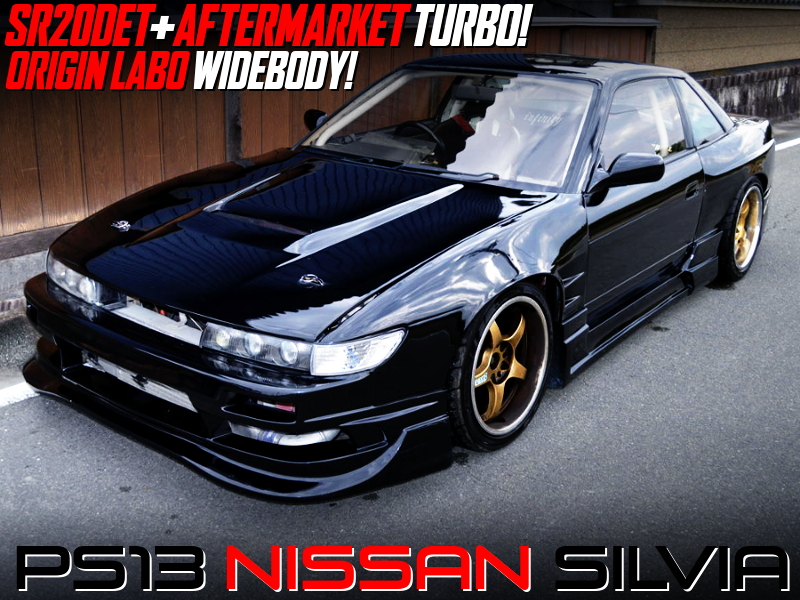PS13 SILVIA with AFTERMARKET TURBO and ORIGIN LABO WIDEBODY KIT.