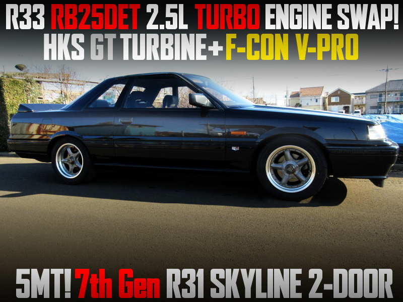 RB25DET SWAP with HKS GT TURBINE and F-CON V-PRO INTO R31 SKYLINE.