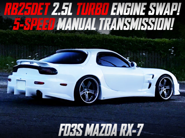 RB25DET TURBO ENGINE SWAPPED FD3S RX-7 WIDEBODY.