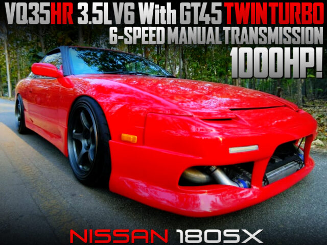 GT45 TWIN TURBOCHARGED VQ35HR SWAPPED 180SX to 1000HP.