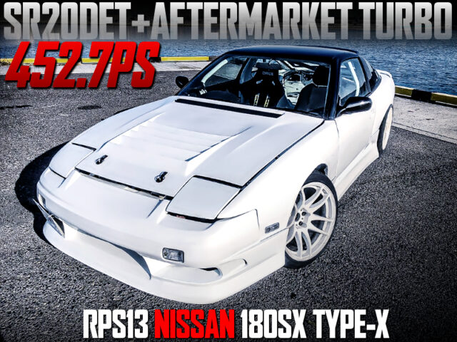 452PS AFTERMARKET TURBOCHARGED 180SX TYPE-X.