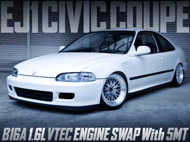 B16A VTEC SWAP with 5MT INTO EJ1 CIVIC COUPE.