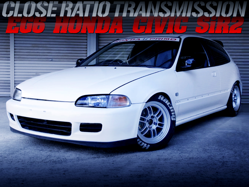 CLOSE-RATIO TRANSMISSION INSTALLED EG6 CIVIC SiR2.