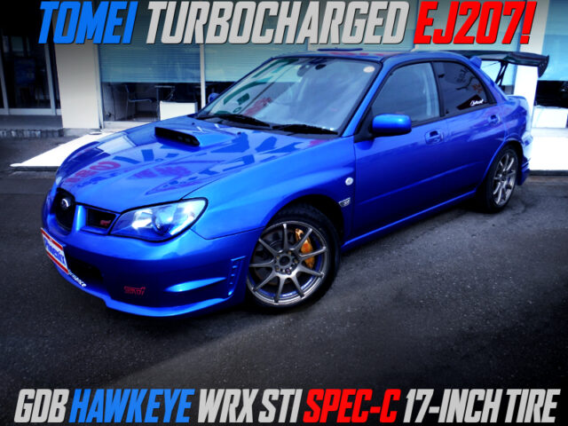 TOMEI TURBOCHARGED GDB HAWKEYE WRX STI SPEC-C 17-INCH TIRE.