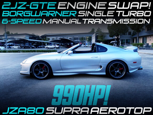 990HP BW SINGLE TURBO 2JZ-GTE with 6MT INTO JZA80 SUPRA AEROTOP.