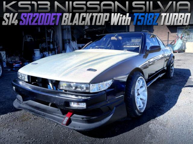 S14 SR20DET BLACKTOP with T517Z TURBO into S13 SILVIA.