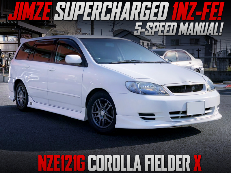JIMZE SUPERCHARGED 1NZ-FE into NZE121G COROLLA FIELDER X.