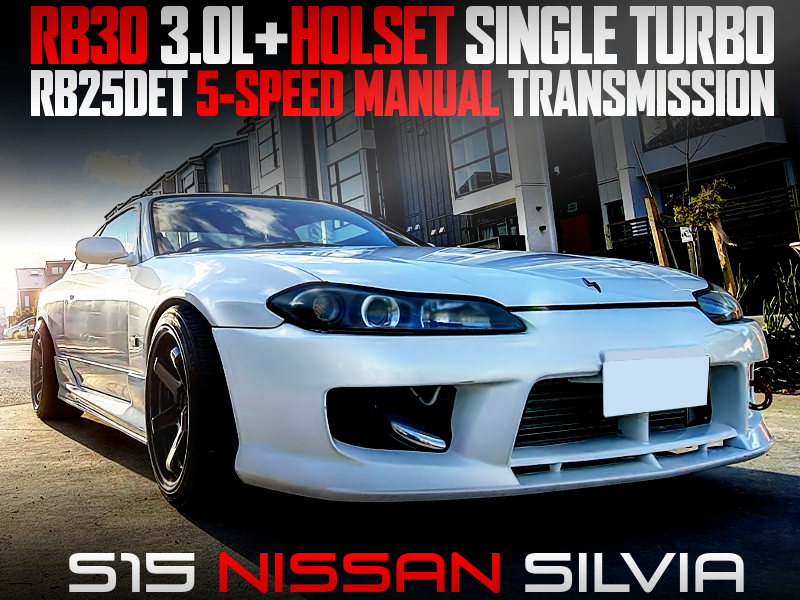 RB30 with HOLSET SINGLE TURBO INTO S15 SILVIA.